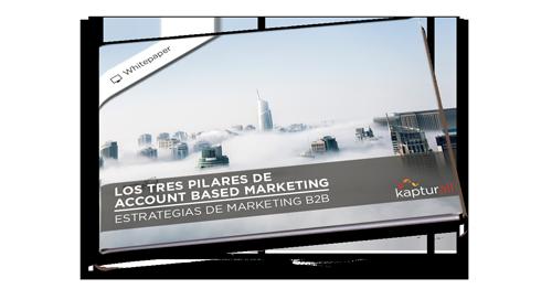 ABM: Los tres pilares de Account Based Marketing